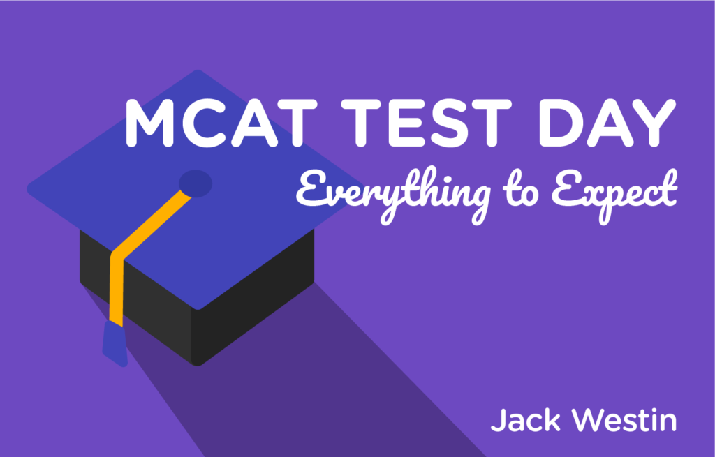 MCAT Test Day What To Expect